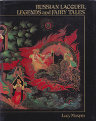 Russian Lacquer, Legends and Fairy Tales Vol. I