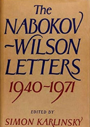 The Nabokov-Wilson Letters: Correspondence Between Vladimir Nabokov and Edmund Wilson 1940-1971