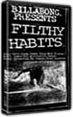 FILTHY HABITS DVD