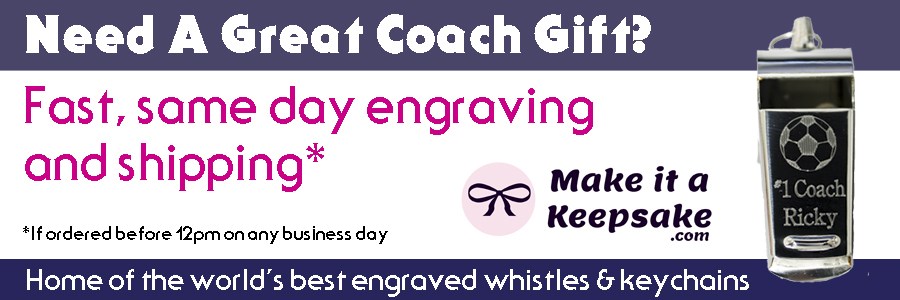 Need A Great Coach Gift?  Fast, same day engraving and shipping if ordered before 12 pm on any business day.  Home of the world's best engraved whistles & keychains