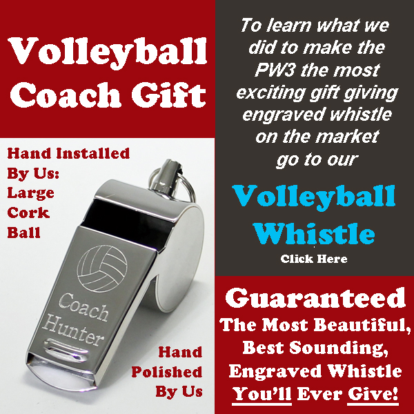 Volleyball Coach Gift.  The PW3 Volleyball Whistle is the most exciting gift giving engraved whistle on the market.