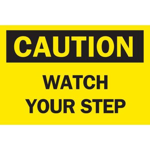 Brady 10 in. x 14 in. Plastic Caution Watch Your Step OSHA Safety Sign