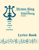 HYMN-SING with ELDERSONG, Volume 2 - Lyrics Book