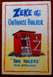 HUMOROUS PAINTING - ZEKE the OUTHOUSE BUILDER  by Poor Ol' George™