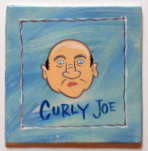 CURLY JOE by Poor Ol' George™