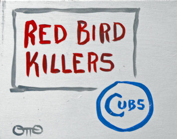 Chicago Cubs - Redbird Killers by Otto - Was $20-Now$10