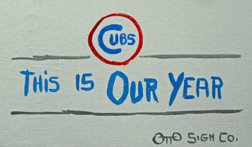 CHICAGO CUBS - This is Our Year - by Otto - Was $20-Now$10