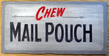 CHEW MAIL POUCH TOBACCO SIGN