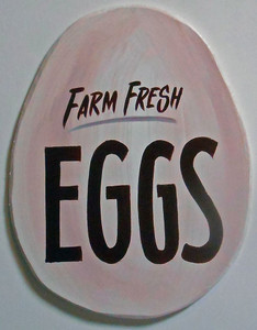 FARM FRESH EGGS WOOD CUT-OUT SIGN by George Borum