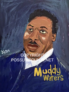 MUDDY WATERS PAINTING by ALAN the Portrait Guy - WAS $60 - NOW $45