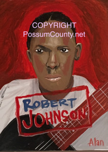 ROBERT JOHNSON PAINTING --- BY ALAN the Portrait Guy - WAS $60 - NOW $45