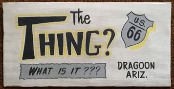 THE THING - WHAT IS IT - RT 66 - DRAGOON AZ