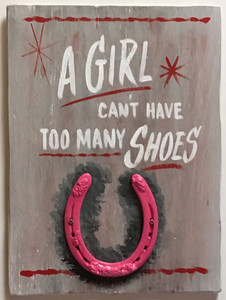A COW GIRL CAN'T HAVE TOO MANY PINK SHOES