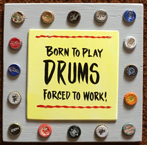 BORN TO PLAY DRUMS - #2641