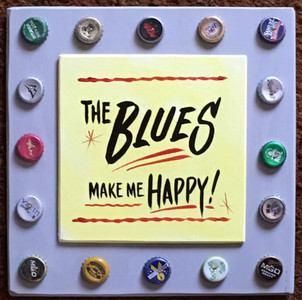 THE BLUES MMAKE ME HAPPY - #2644