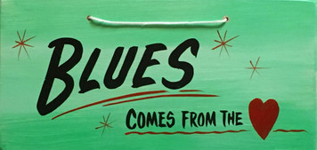 BLUES COMES FROM THE HEART
