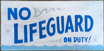 NO LIFEGUARD - Out Time Sign