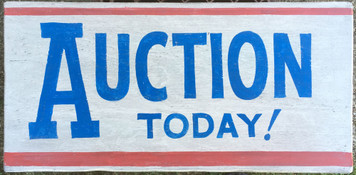 Old Time AUCTION TODAY Sign