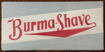 BURMA-SHAVE -- Old Roadside Sign