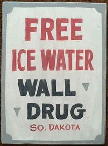 "WALL DRUG - FREE ICE WATER - Size: 12"" x 16"""