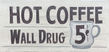 WALL DRUG - S. Dakota - HOT COFFEE