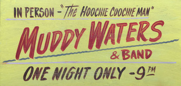 MUDDY WATERS CONCERT SIGN
