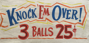 CARNIVAL SIGN - KNOCK EM OVER - 3 Balls 25¢
