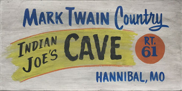 MARK TWAIN COUNTRY - INJUN JOE CAVE - Old Time Sign