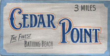 CEDAR POINT-  OHIO RESORT- OLD TIME SIGN