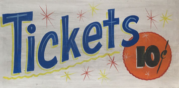TICKETS - 10¢ - Old Time Carnival - Circus Sign by George
