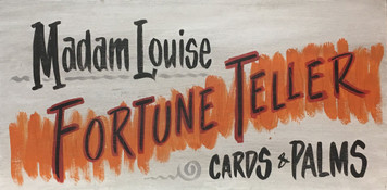MADAM LOUISE GYSPY FORTUNE TELLER Old Time Sign