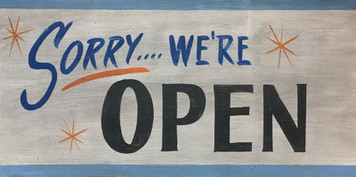 SORRY - WE'RE OPEN - OLD TIME SIGN by George Borum