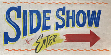SIDE SHOW - Old Time Circus Sign - by George Borum