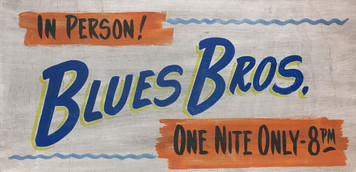 BLUES BROS - Concert Sign - by George Borum
