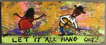 LET IT ALL HANG OUT - By Billy Moore