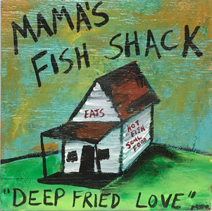 MAMA'S FISH SHACK by Billy Moore