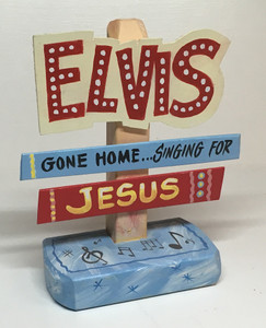 ELVIS Singing for JESUS SIGNPOST