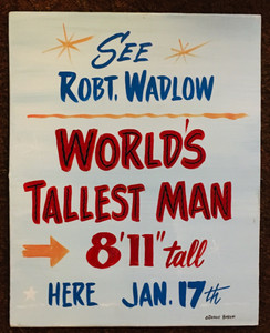 ROBT WADLOW - Worlds Tallest Man  - by George Borum- WAS $35 - NOW $20