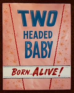 TWO HEADED BABY - SIDESHOW SIGN by George Borum
