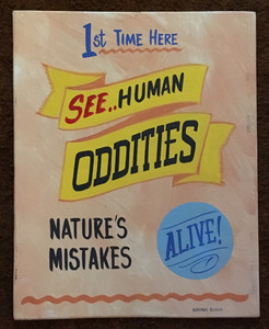 HUMAN ODDITIES - SIDE SHOW -  SIGN by George Borum - Was $35 - Now $20