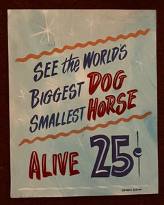 BIG DOG - SMALL HORSE - SIDESHOW SIGN by George Borum - Was $35 - Now $20