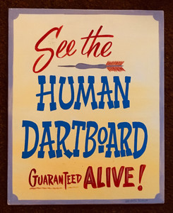 HUMAN DARTBOARD - SIDESHOE SIGN - by George Borum - Was $35 - Now $20