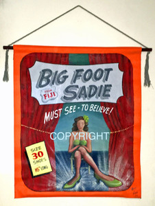 BIG FOOT SADIE -  CARNIVAL BANNER  by Wolfe & Borum - WAS $250 - NOW $150