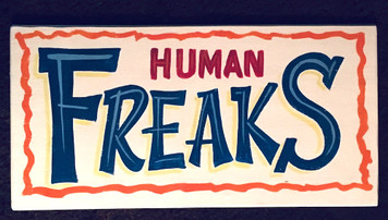 HUMAN FREAKS Carnival Circus Sign - by George Borum