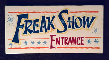 FREAK SHOW ENTRANCE - Carnival - Circus Sign by George Borum