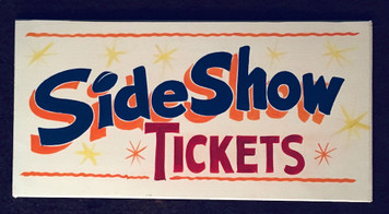 SIDE SHOW TICKETS - Carb=nival - Circus Sign by George Borum