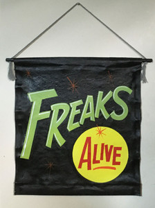 FREAKS ALIVE -- Circus - Carnival Sideshow BANNER