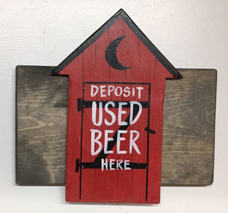 OUTHOUSE - Deposit USED BEER Here - Wall/Door Plaque