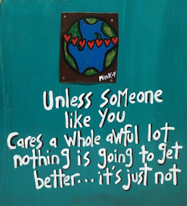 UNLESS SOMEONE CARES - by Miss Kay