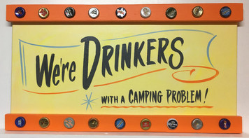 DRINKERS with a CAMPING PROBLEM - Bottle Cap Trimmed Sign